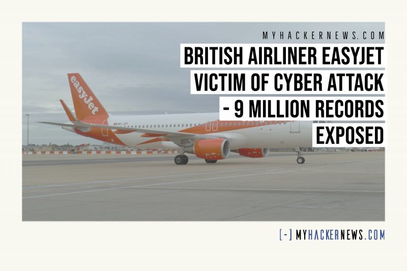 British Airliner EasyJet Victim of Cyber Attack – 9 Million Records Exposed