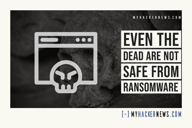 Even the Dead Are Not Safe from Ransomware
